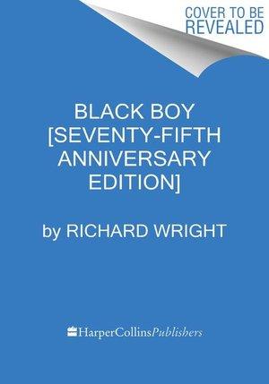 BLACK BOY [SEVENTY-FIFTH ANNIV