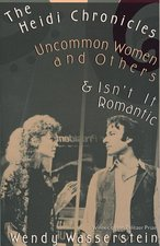 The Heidi Chronicles - Uncommon Women and Others and Isn't It Romantic