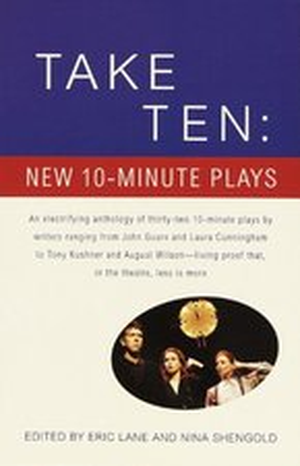TAKE TEN: NEW 10-MINUTE PLAYS