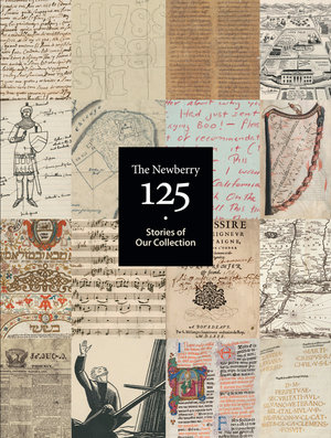 The Newberry 125: Stories of Our Collection