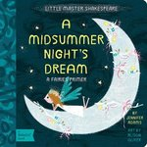 A Midsummer Night's Dream: A BabyLit? Fairies Primer (BabyLit Primers)