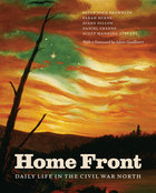 Home Front Daily life in the Civil War