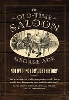 The Old-Time Saloon Not Wet - Not Dry, Just History