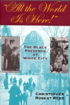 All the World Is Here!:The Black Presence at White City