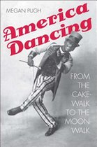 AMERICA DANCING: FROM THE CAKE