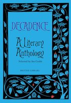 Decadence: A Literary Anthology