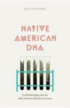 NATIVE AMERICAN DNA: TRIBAL BE