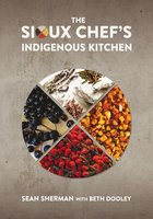Sioux Chef's Indigenous Kitchen