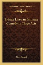 PRIVATE LIVES AN INTIMATE COME