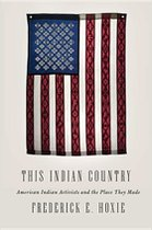 This Indian Country:American Indian Activists and the Place They Made