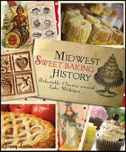 Midwest Sweet Baking History: Delectable Classics around Lake Michigan