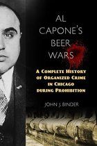 AL CAPONE'S BEER WARS: A COMPL