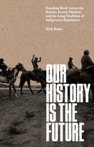 OUR HISTORY IS THE FUTURE: STA