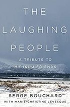 Laughing People: A Tribute to My Innu Friends