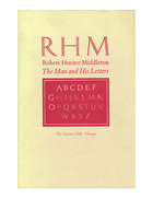 RHM : Robert Hunter Middleton, the Man and His Letters; Eight Essays on His Life and Career